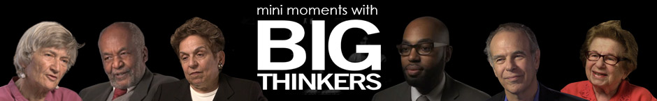 Mini moments with big thinkers