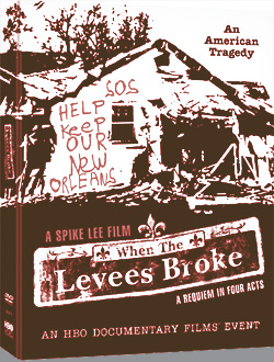 When the Levees Broke, By Spike Lee