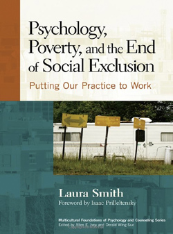Psychology, Poverty, and the End of Exclusion: Putting Our Practice to Work