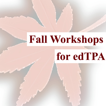 Fall Workshops for edTPA