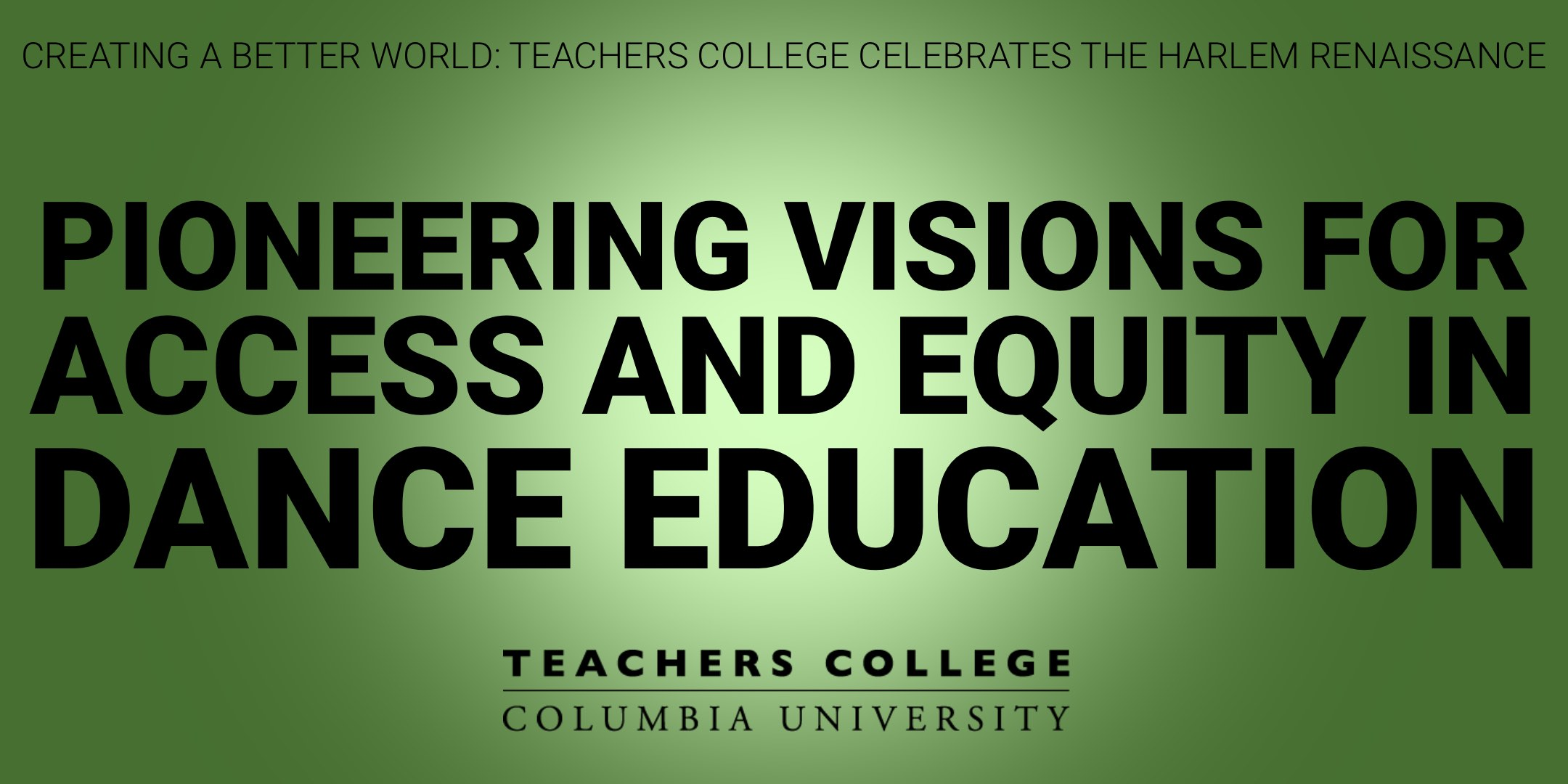 Pioneering Visions for Access and Equity in Dance Education