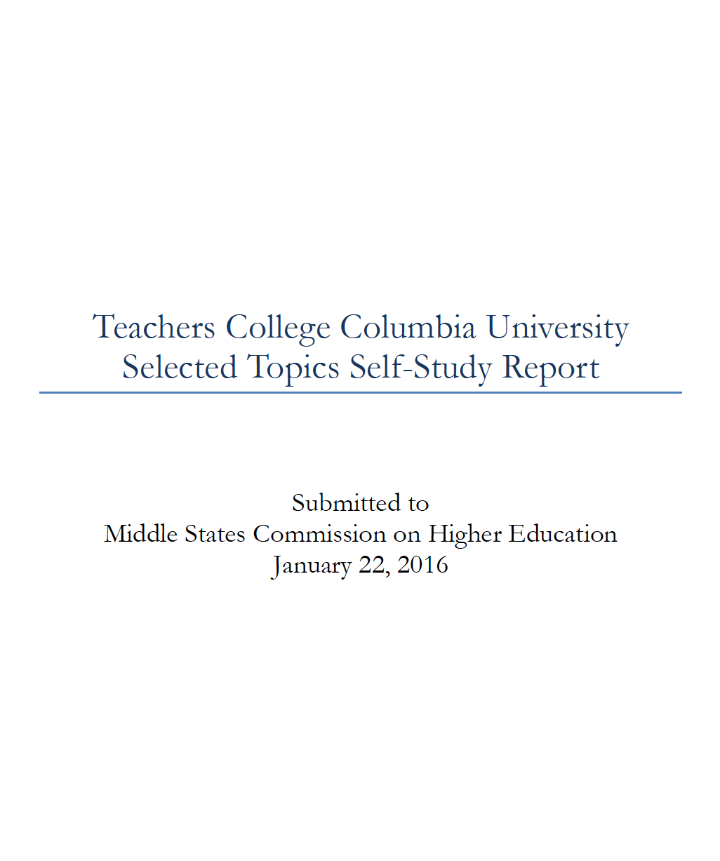 2016 Teachers College Columbia University Selected Topics Self-Study Report