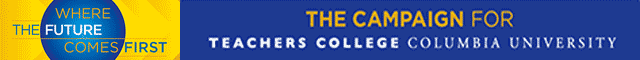 The Campaign for Teachers College Columbia University